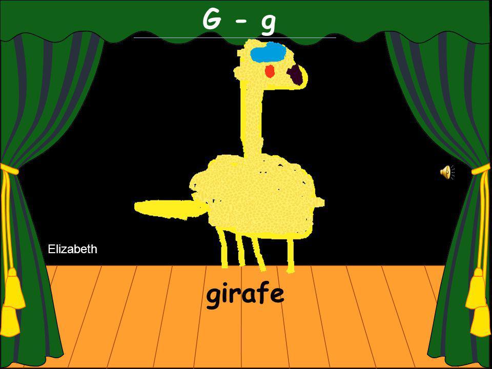 G - g girafe Elizabeth