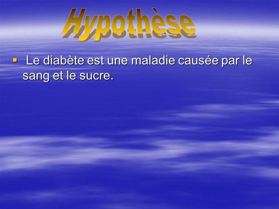 Le diabète est une maladie causée par le sang et le sucre.