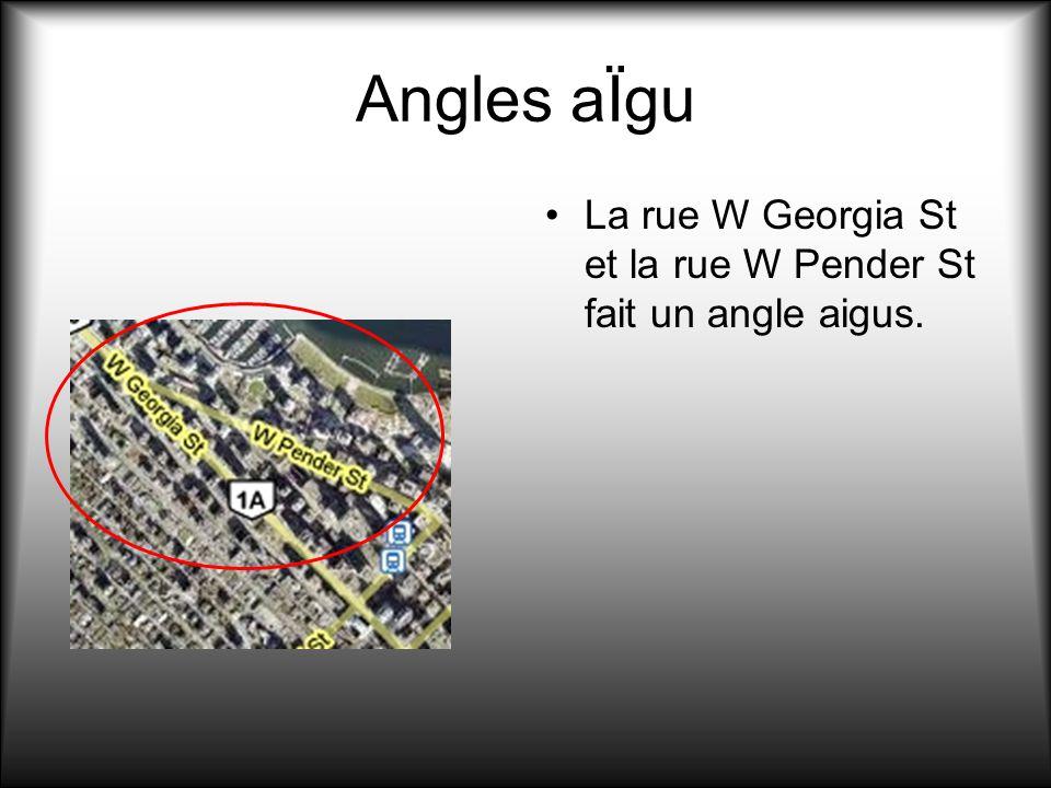 Angles aÏgu La rue W Georgia St et la rue W Pender St fait un angle aigus.