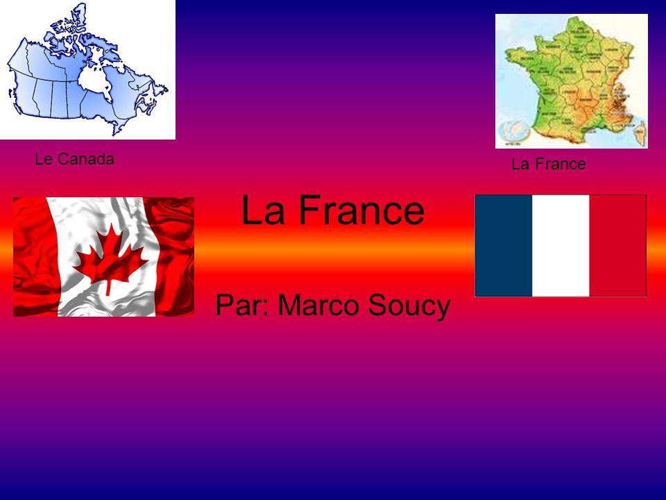 La France Par: Marco Soucy Le Canada La France