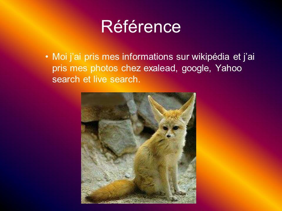 Référence Moi jai pris mes informations sur wikipédia et jai pris mes photos chez exalead, google, Yahoo search et live search.