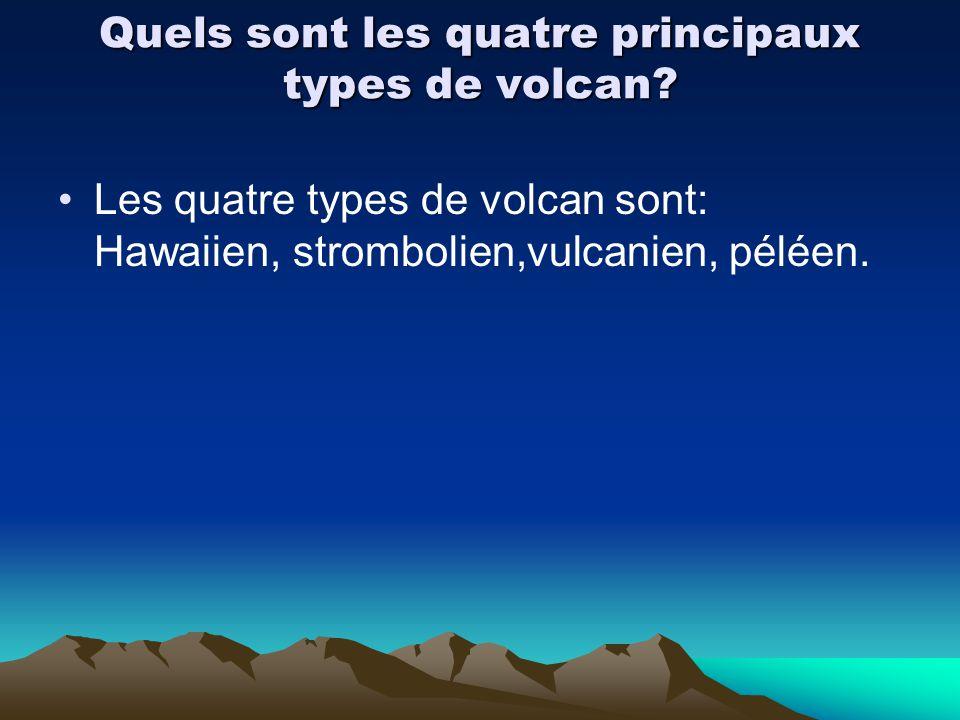 Quels sont les quatre principaux types de volcan? Les quatre types de volcan sont: Hawaiien, strombolien,vulcanien, péléen.