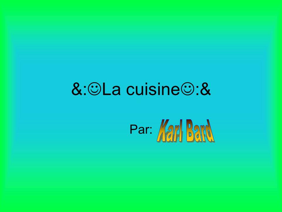 &: La cuisine :& Par: