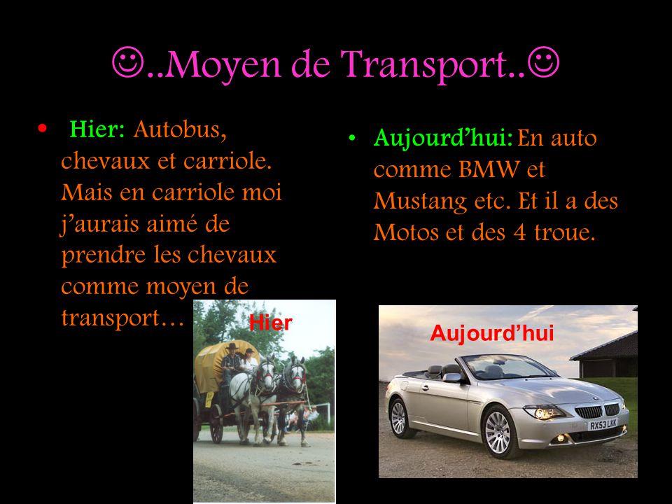 ..Moyen de Transport.. Hier: Autobus, chevaux et carriole. Mais en carriole moi jaurais aimé de prendre les chevaux comme moyen de transport… Aujourdh