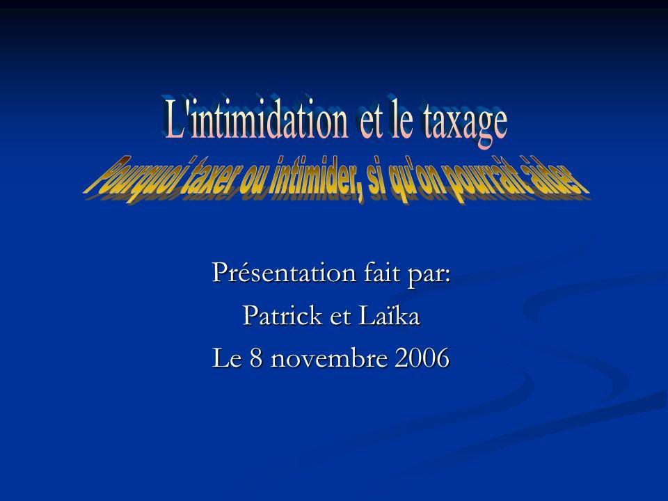 Présentation fait par: Patrick et Laïka Le 8 novembre 2006