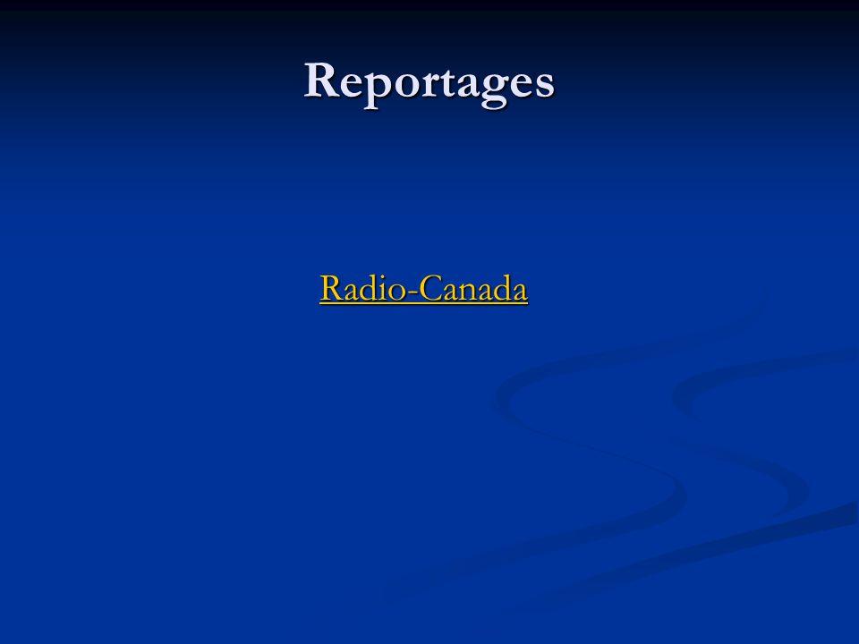 Reportages Radio-Canada Radio-CanadaRadio-Canada