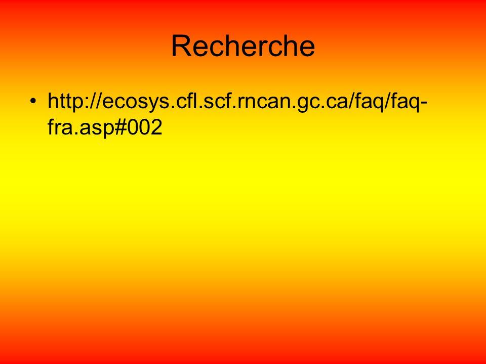 Recherche http://ecosys.cfl.scf.rncan.gc.ca/faq/faq- fra.asp#002