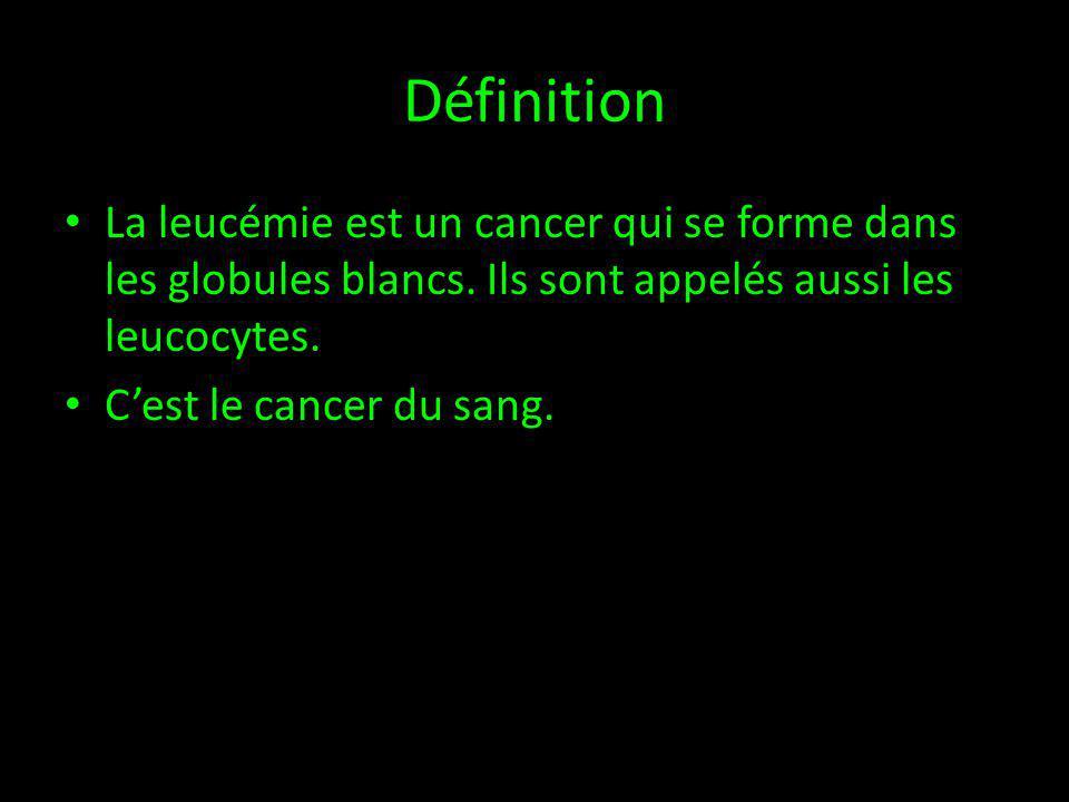 Définition La leucémie est un cancer qui se forme dans les globules blancs.