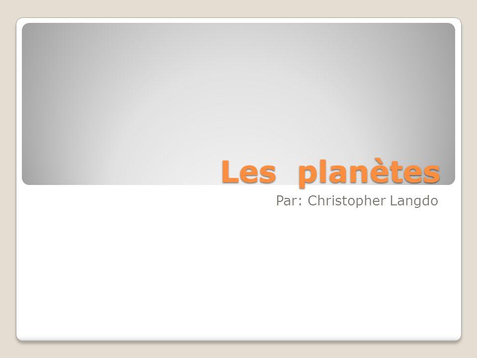 Les planètes Par: Christopher Langdo