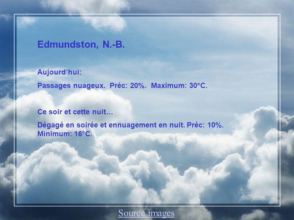 Edmundston, N.-B. Aujourdhui: Passages nuageux. Préc: 20%.