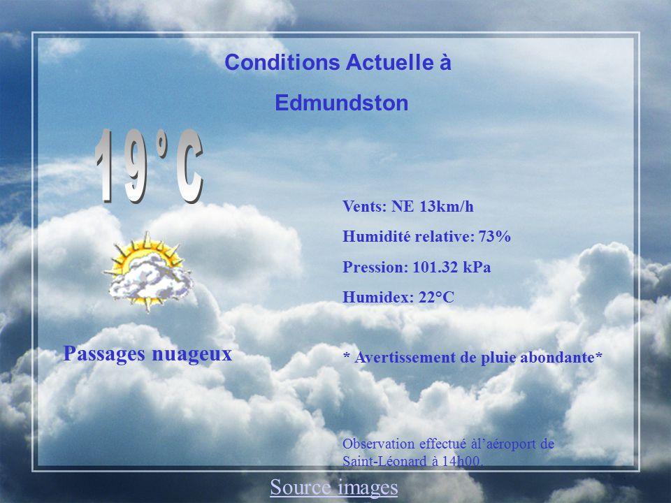Edmundston, N.-B.Aujourdhui: Nuageux avec éclaircies.