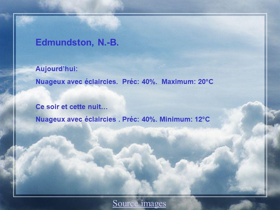 Edmundston, N.-B.Demain: Nuageux avec éclaircies.