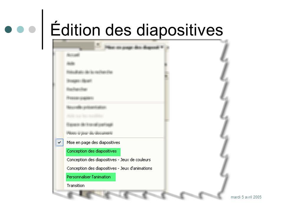 mardi 5 avril 2005Bernard Manzerolle Édition des diapositives