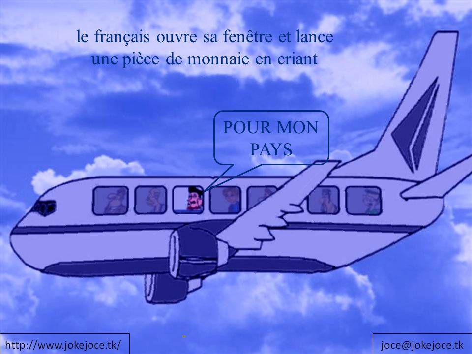 le français ouvre sa fenêtre et lance une pièce de monnaie en criant POUR MON PAYS