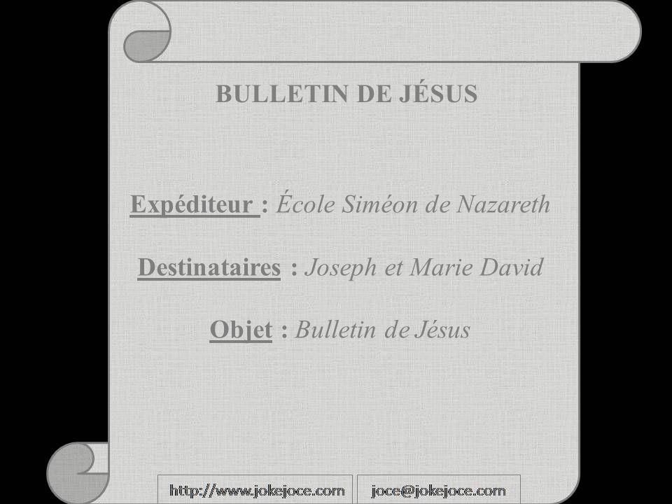 Expéditeur : École Siméon de Nazareth Destinataires : Joseph et Marie David Objet : Bulletin de Jésus