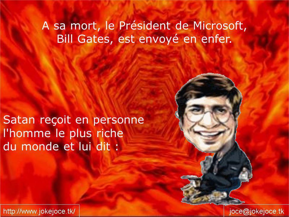 A sa mort, le Président de Microsoft, Bill Gates, est envoyé en enfer.