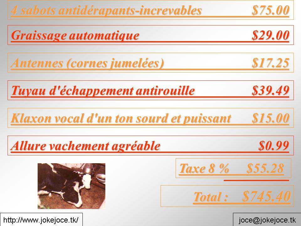 Graissage automatique $29.00 Antennes (cornes jumelées ) $17.25 Tuyau d'échappement antirouille$39.49 Klaxon vocal d'un ton sourd et puissant$15.00 Al
