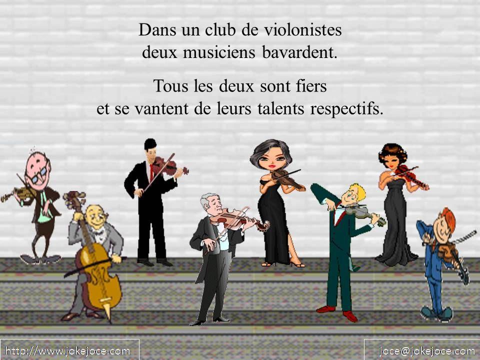 Dans un club de violonistes deux musiciens bavardent. Tous les deux sont fiers et se vantent de leurs talents respectifs.