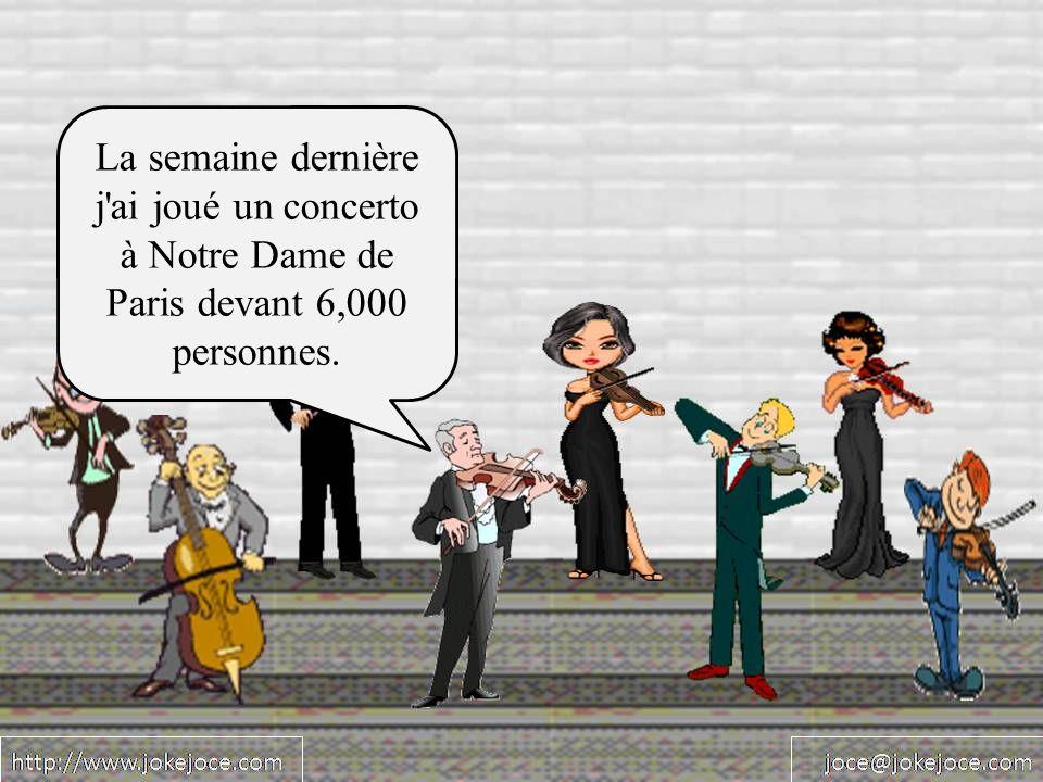 La semaine dernière j'ai joué un concerto à Notre Dame de Paris devant 6,000 personnes.
