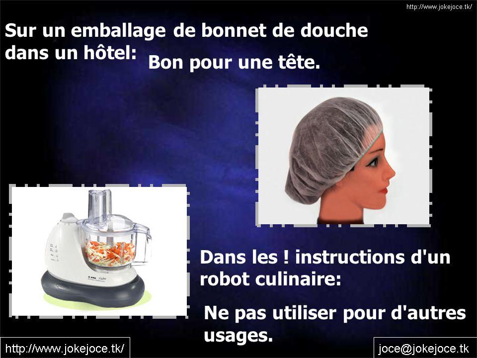 Sur un emballage de bonnet de douche dans un hôtel: Bon pour une tête.