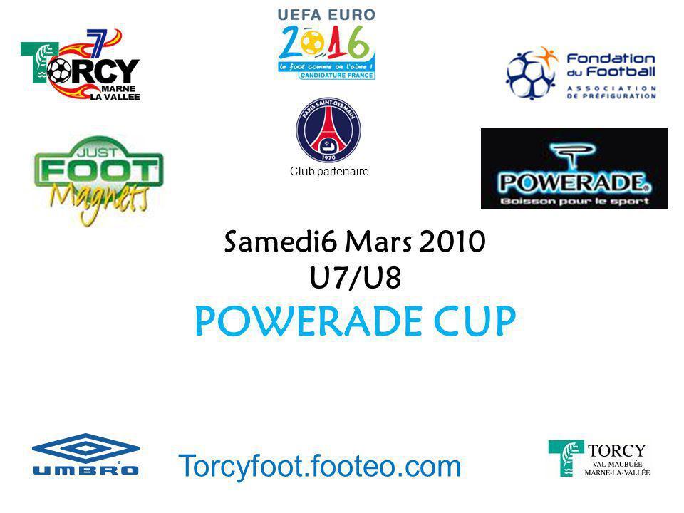 Samedi6 Mars 2010 U7/U8 POWERADE CUP Torcyfoot.footeo.com Club partenaire