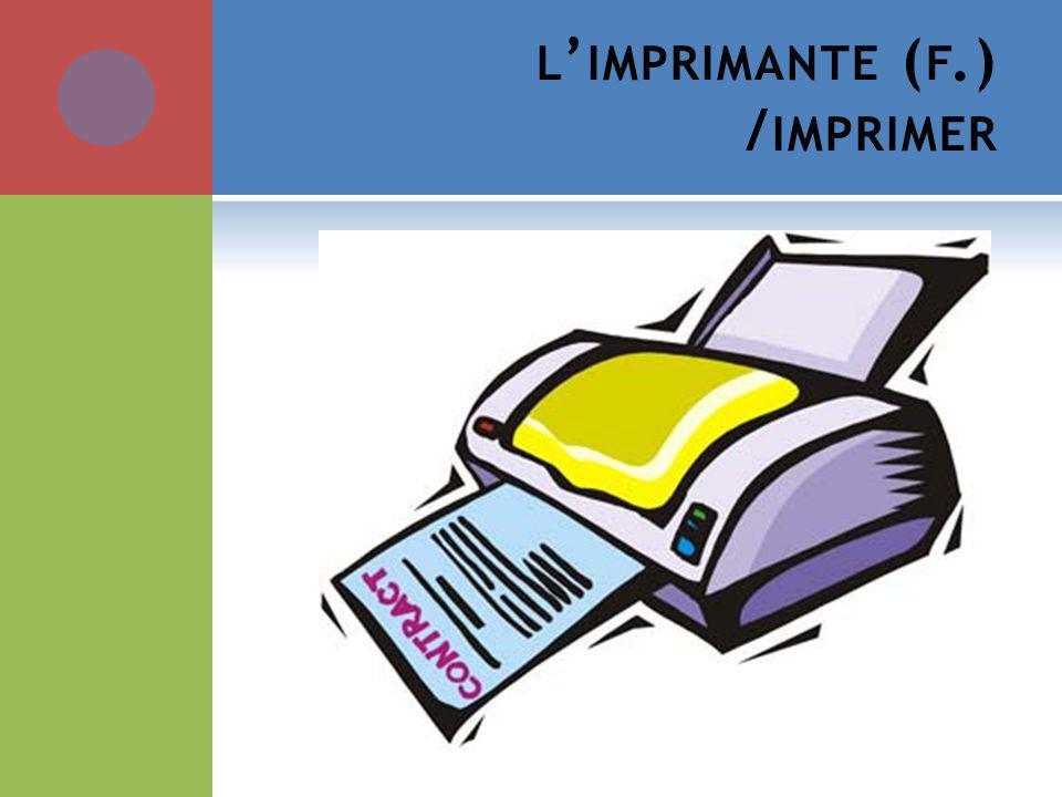 L IMPRIMANTE ( F.) / IMPRIMER