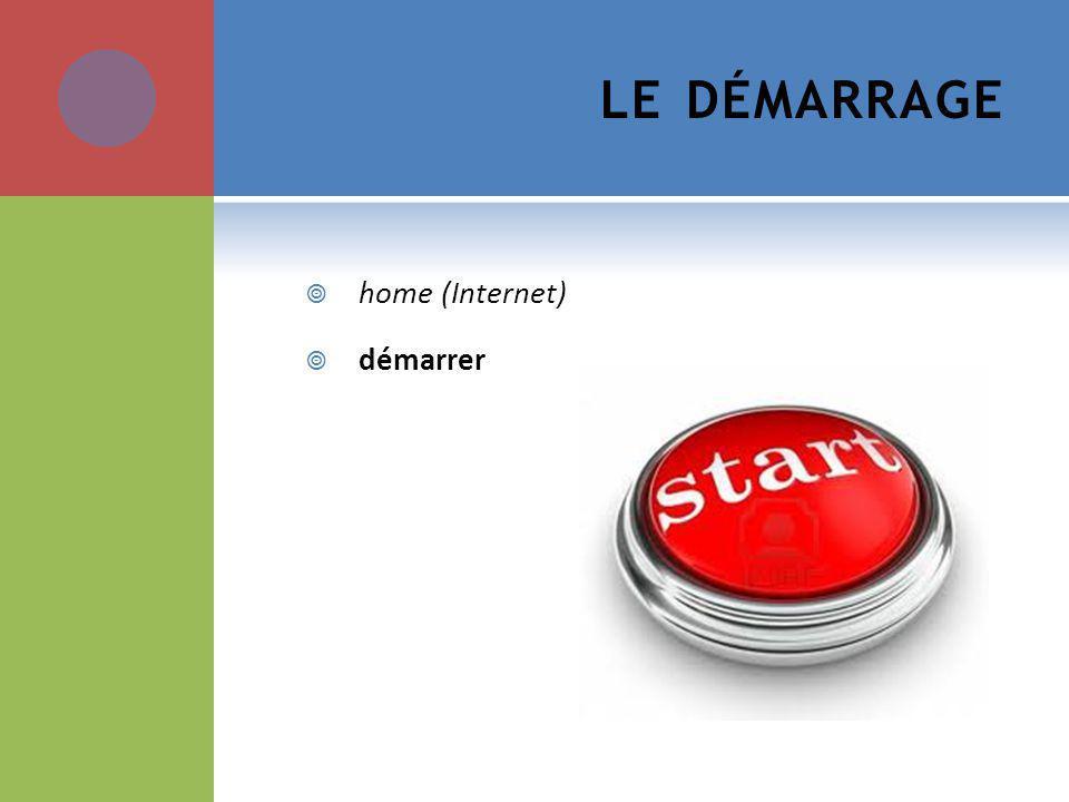 LE DÉMARRAGE home (Internet) démarrer