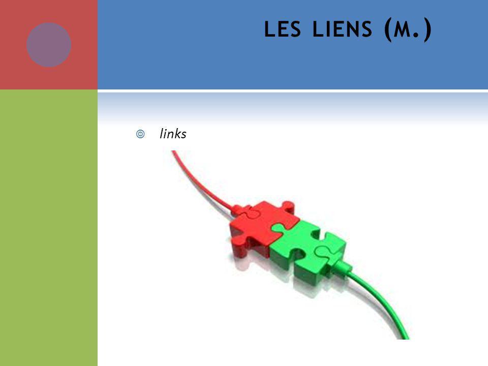 LES LIENS ( M.) links