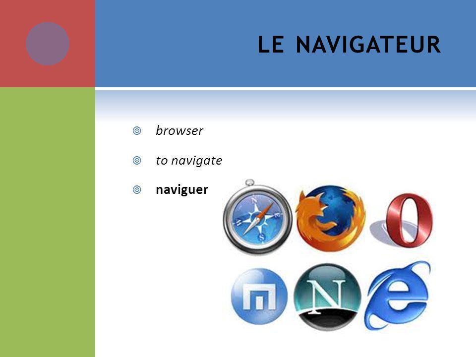 LE NAVIGATEUR browser to navigate naviguer