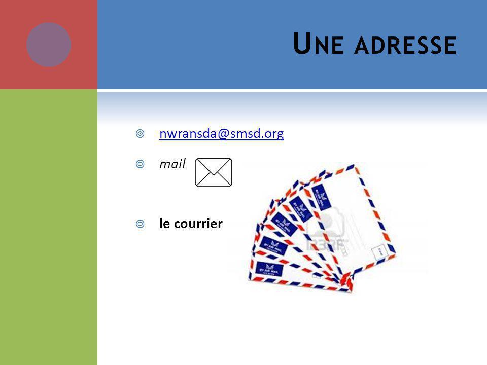 U NE ADRESSE nwransda@smsd.org mail le courrier