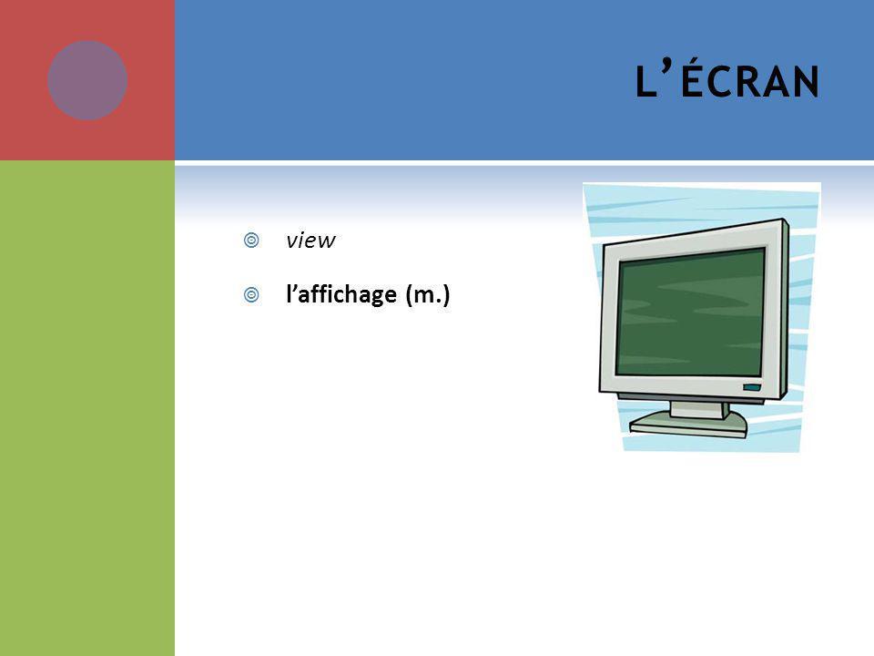 L ÉCRAN view laffichage (m.)