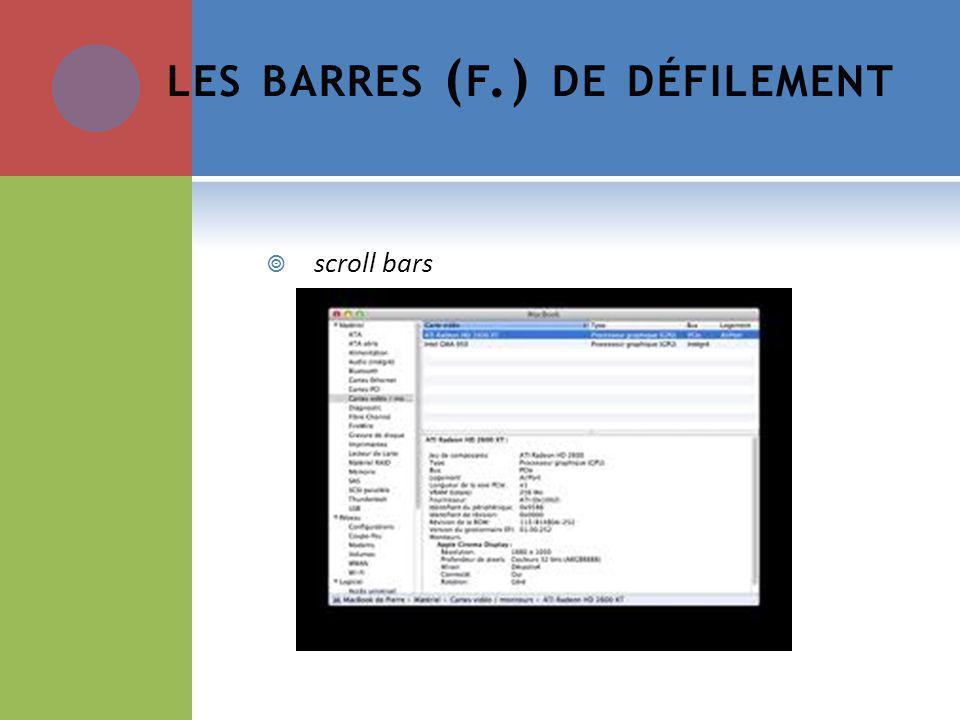 LES BARRES ( F.) DE DÉFILEMENT scroll bars