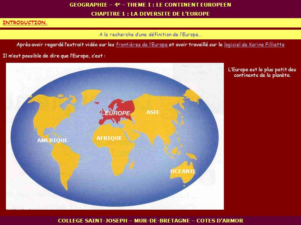 COLLEGE SAINT-JOSEPH – MUR-DE-BRETAGNE – COTES DARMOR GEOGRAPHIE – 4 e – THEME I : LE CONTINENT EUROPEEN CHAPITRE 1 : LA DIVERSITE DE LEUROPE A la rec