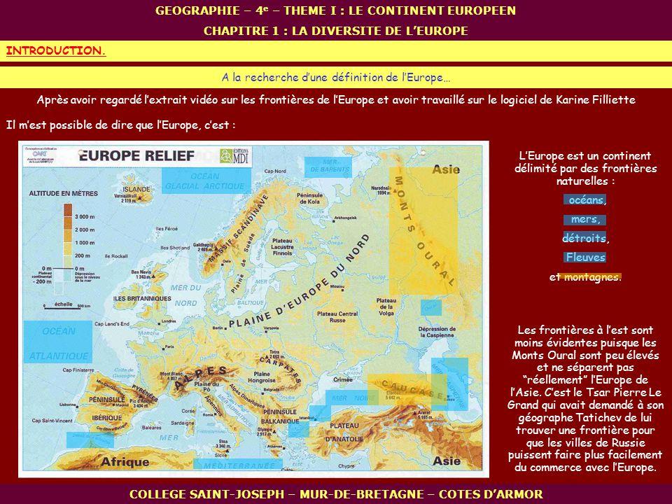 LEurope est un continent délimité par des frontières naturelles : océans, mers, détroits, Fleuves et montagnes. INTRODUCTION. COLLEGE SAINT-JOSEPH – M