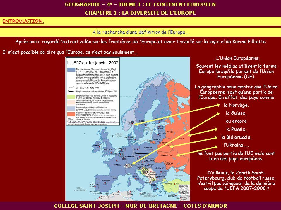 La géographie nous montre que lUnion Européenne nest quune partie de lEurope. En effet, des pays comme la Norvège, la Suisse, ou encore la Russie, la