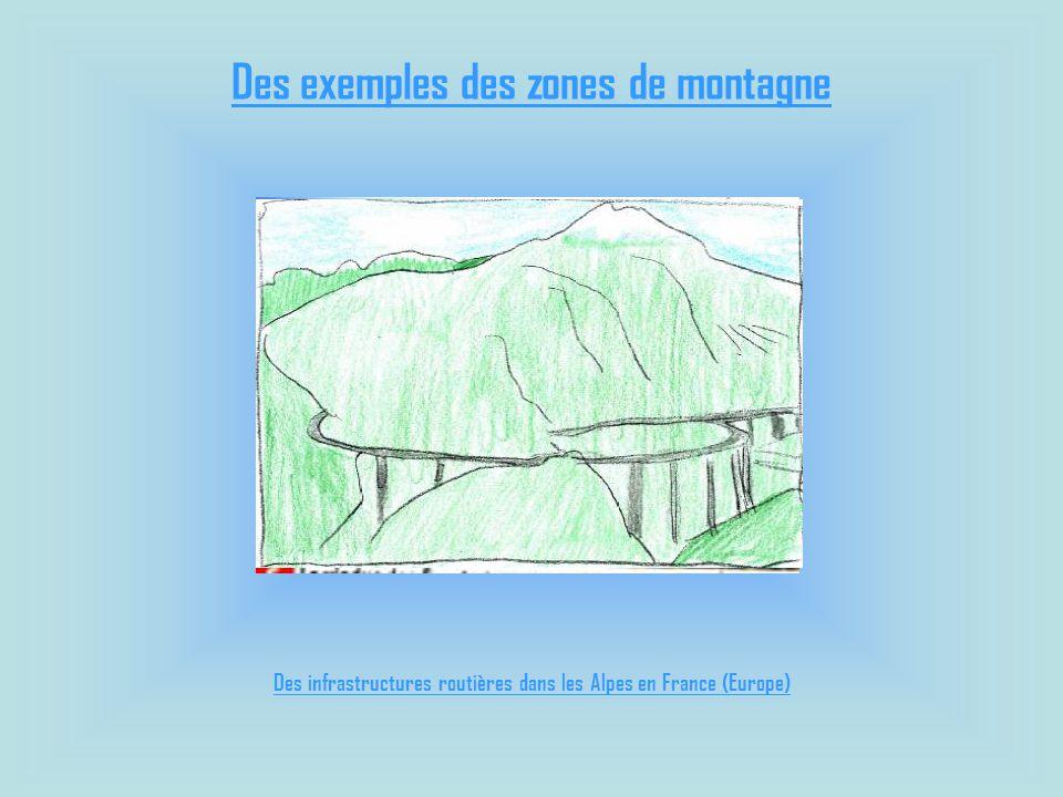 Des exemples des zones de montagne Des infrastructures routières dans les Alpes en France (Europe)