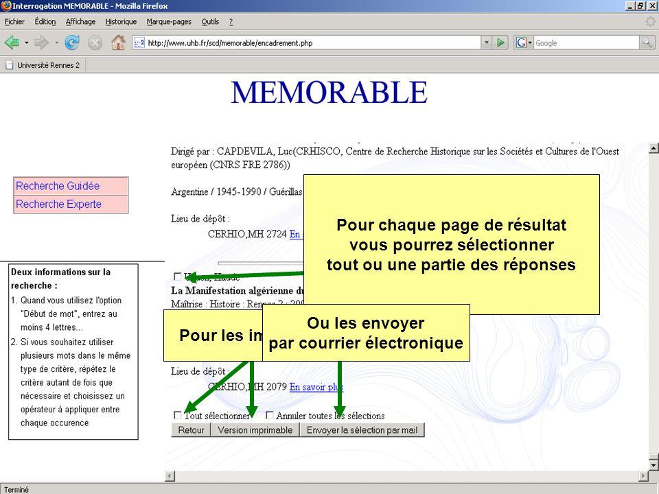 Pour chaque page de résultat vous pourrez sélectionner tout ou une partie des réponses Pour les imprimer Ou les envoyer par courrier électronique