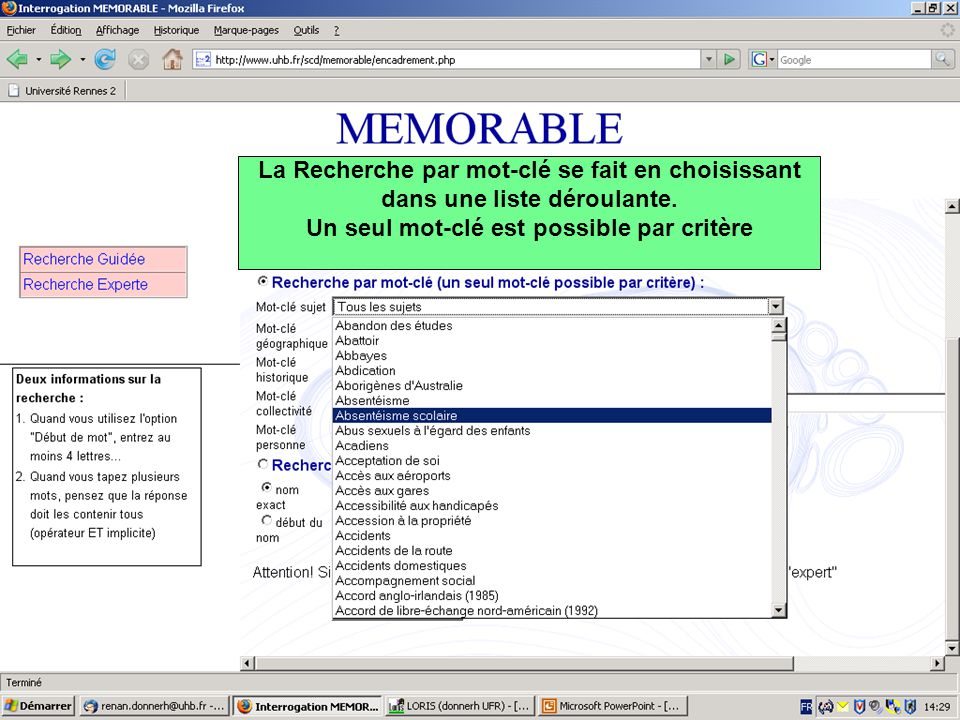 Exemple dune recherche multicritères Les partis politiques français de lEntre-deux-guerres Sélection du type de recherche Sélection dans les listes déroulantes des mots-clés Entre ces 3 critères, lopérateur implicite est « ET »