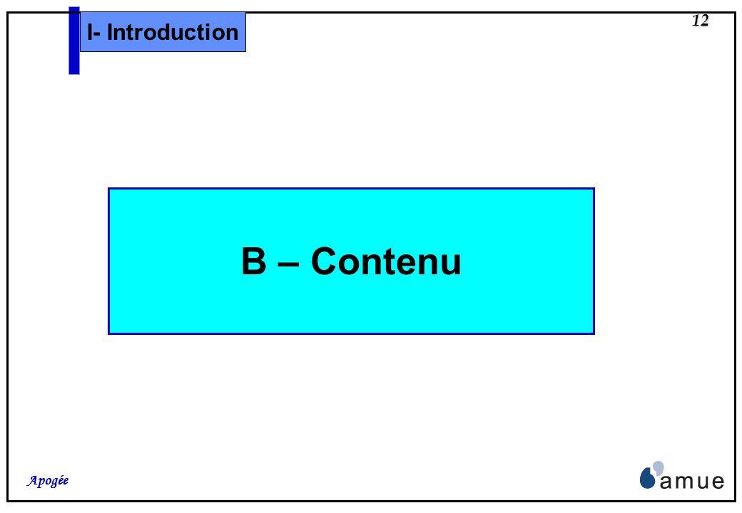 11 Apogée 5 – Programme 2005 Collecte des besoins sur les outils du domaine de la formation : - Enquête envoyée mi-décembre, - Objectif : définir le p