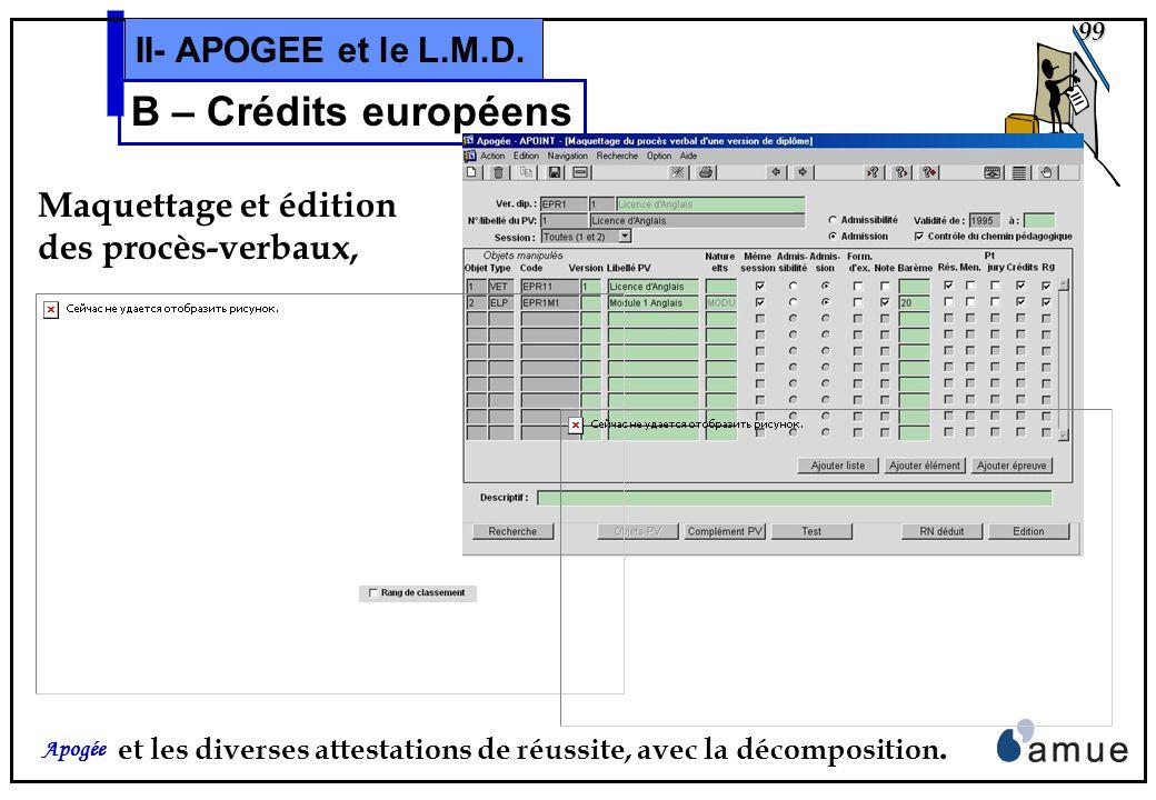 98 Apogée II- APOGEE et le L.M.D. B – Crédits européens Maquettage et édition des Relevés de Notes, et lextraction des N/R (pour publication web).