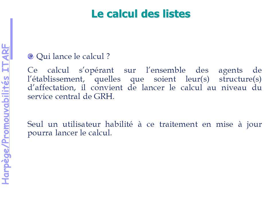 Harpège/Promouvabilités ITARF Qui lance le calcul .