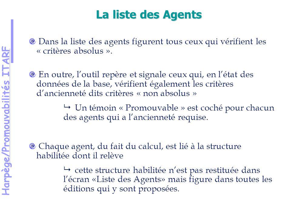 Harpège/Promouvabilités ITARF Dans la liste des agents figurent tous ceux qui vérifient les « critères absolus ».