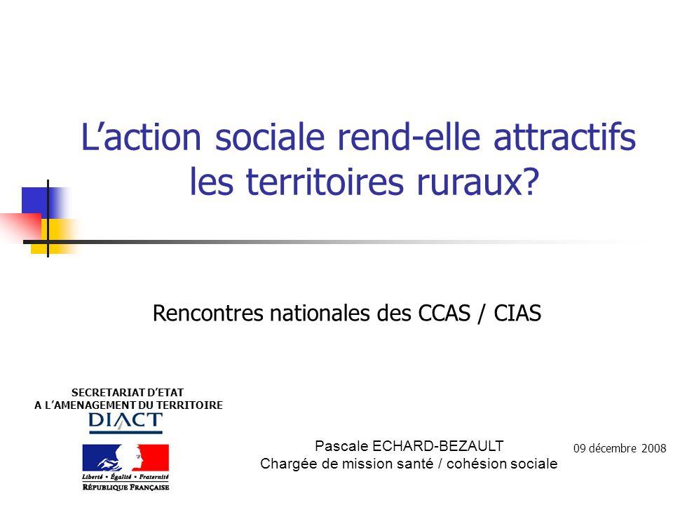 2 Action sociale et attractivité des territoires Une problématique émergente Un axe de travail de la DIACT depuis peu 09 décembre 2008