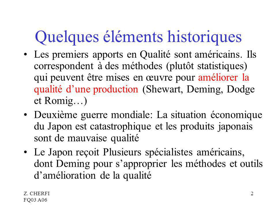 Z.CHERFI FQ03 A06 2 Quelques éléments historiques Les premiers apports en Qualité sont américains.