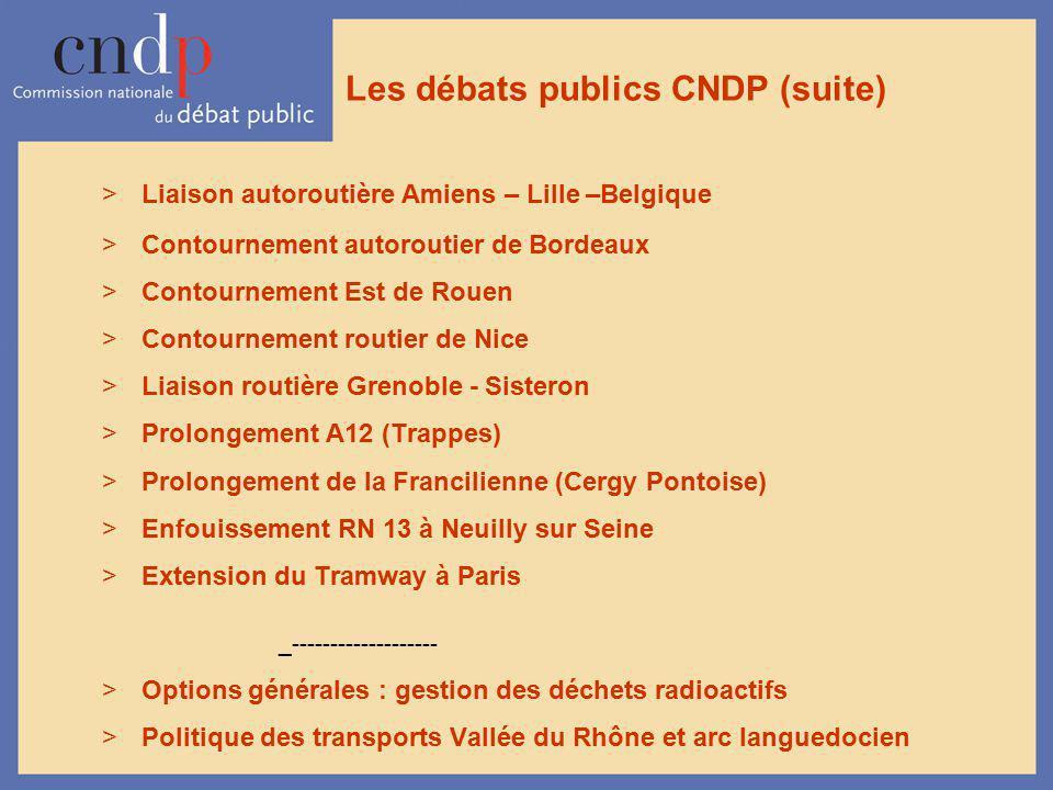 Les débats publics CNDP (suite) >Liaison autoroutière Amiens – Lille –Belgique >Contournement autoroutier de Bordeaux >Contournement Est de Rouen >Con