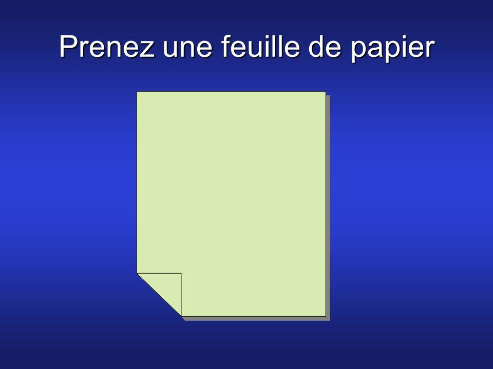 Prenez une feuille de papier