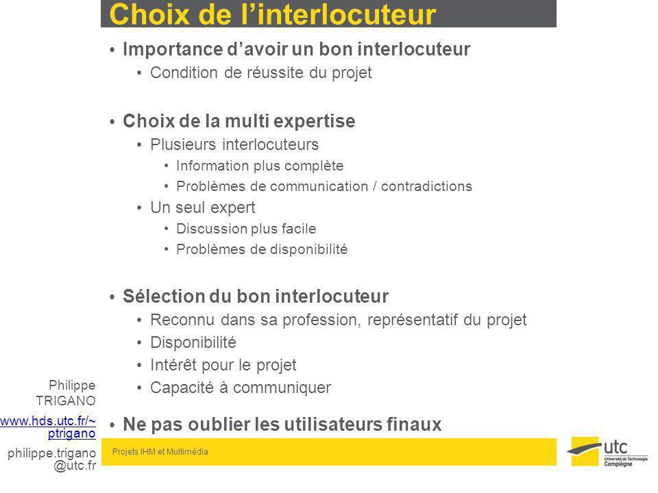 Philippe TRIGANO www.hds.utc.fr/~ ptrigano philippe.trigano @utc.fr Projets IHM et Multimédia Chronologie sur 2 mois : 1 actions par semaine .