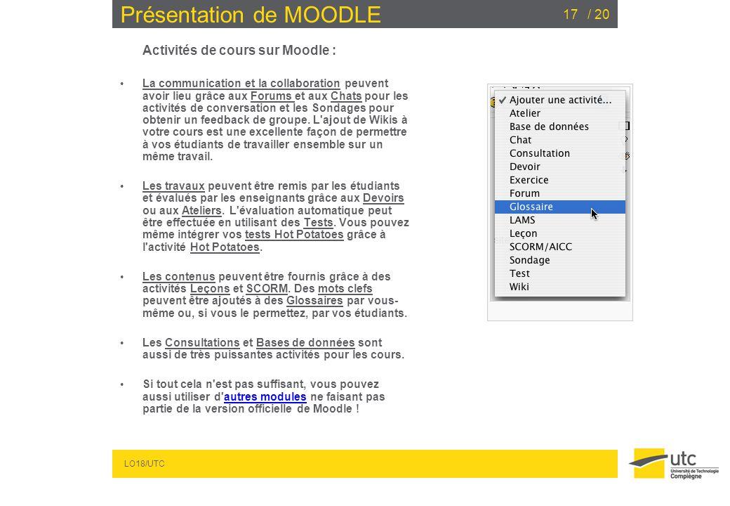 LO18/UTC / 2017 Présentation de MOODLE Activités de cours sur Moodle : La communication et la collaboration peuvent avoir lieu grâce aux Forums et aux