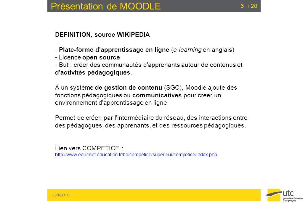 LO18/UTC / 203 Présentation de MOODLE DEFINITION, source WIKIPEDIA - Plate-forme d'apprentissage en ligne (e-learning en anglais) - Licence open sourc