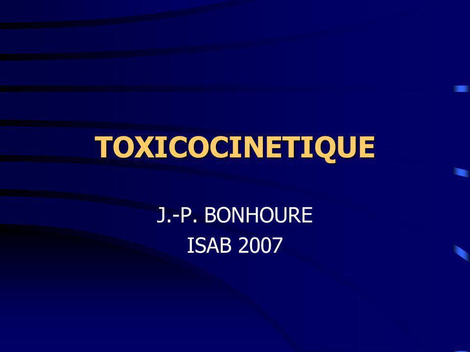 TOXICOCINETIQUE J.-P. BONHOURE ISAB 2007